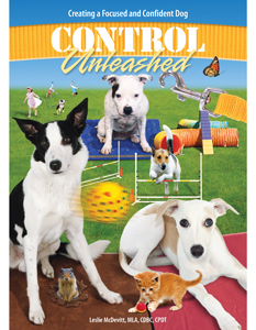 Control Unleashed® Book 1: Creating a Focused and Confident Dog