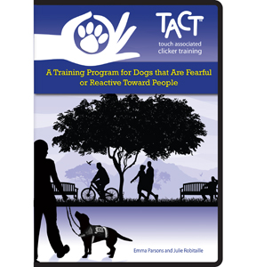 TACT: A Training Program for Dogs that Are Fearful or Reactive Toward People<br />5-DVD Set